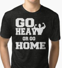 Go Heavy or Go Home  Tri-blend T-Shirt