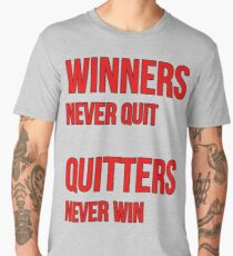 WINNERS NEVER QUIT, QUITTERS NEVER WIN Men's Premium T-Shirt