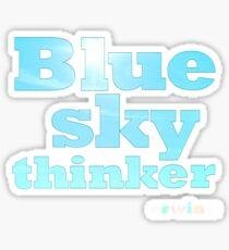 Blue Sky Thinker - dark colours Sticker