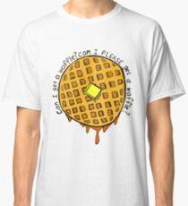 Kann ich bitte eine Waffel bekommen Classic T-Shirt