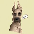 Great Dane - SUP? by SquibbleDesign
