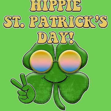 Funny Hippie St. Patrick's Day by orylinapparel