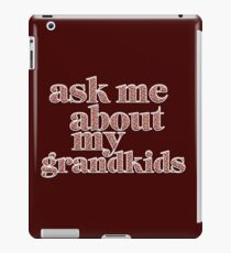 Ask Me About My Grandkids iPad Case/Skin
