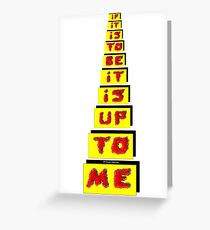 If it is to be it is up to me - William Johnson Greeting Card