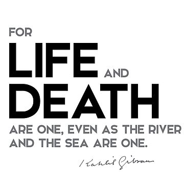 life and death - khalil gibran by razvandrc