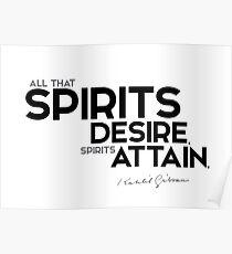 spirits desire, attain - khalil gibran Poster