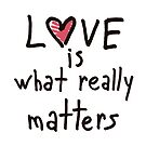 Love is what really matters by Julia Syrykh