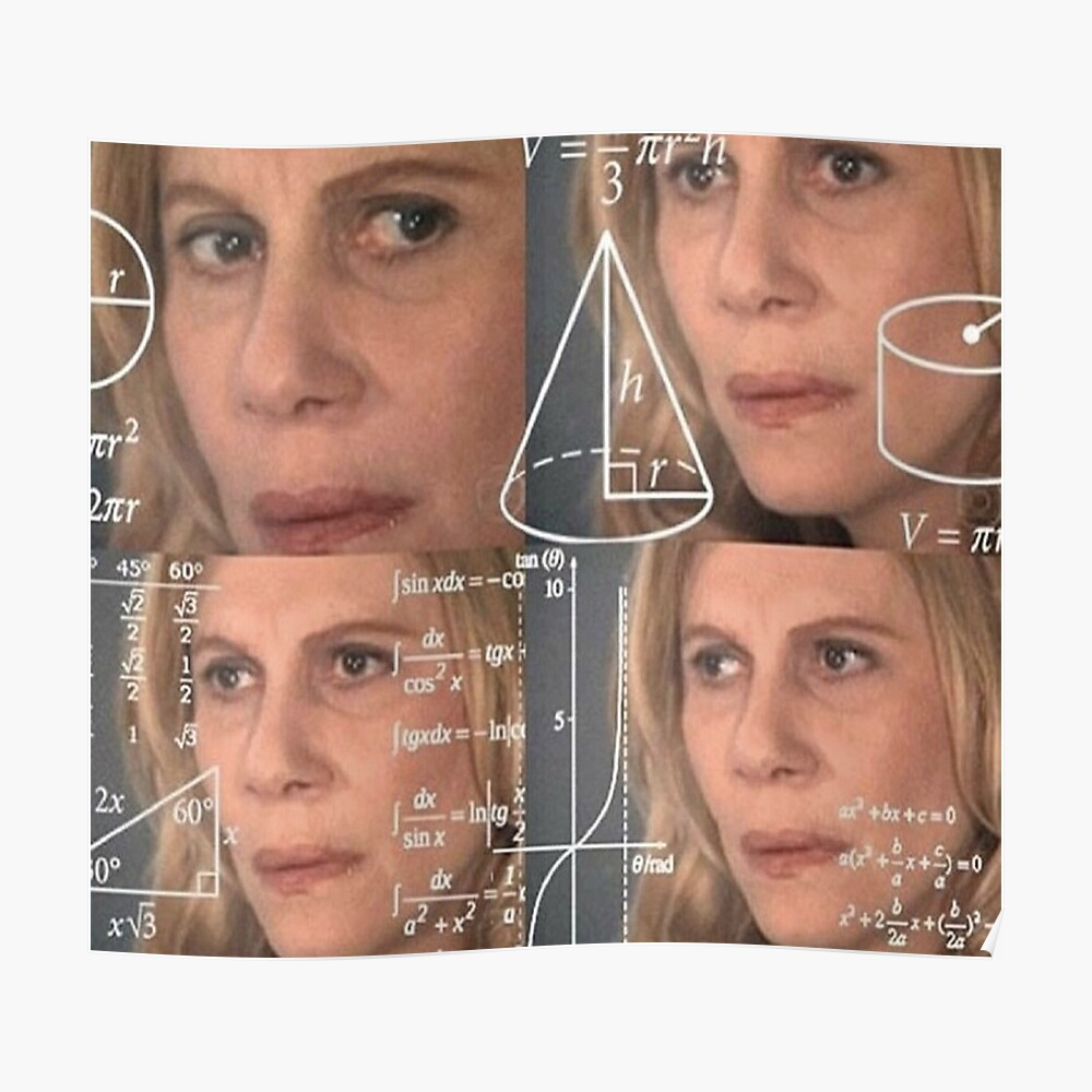 """""""Math Confused Lady Meme"""" Poster by hocapontas 