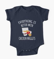 Everything Is Better With Chicken Nuggets One Piece - Short Sleeve