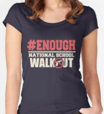 Enough National School Walkout T Shirts Women's Fitted Scoop T-Shirt