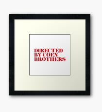 Directed by Ethan and Joel Coen as Brothers White/Red Framed Print