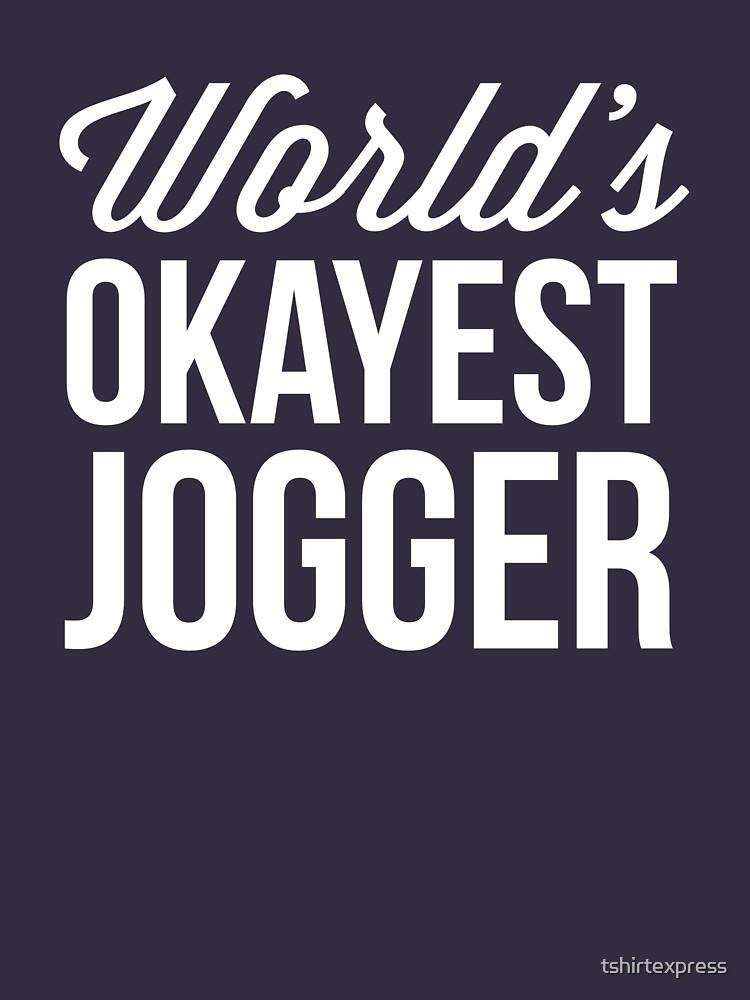 World's okayest Jogger by tshirtexpress