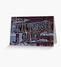 UNIVERSE CITY postcard Greeting Card