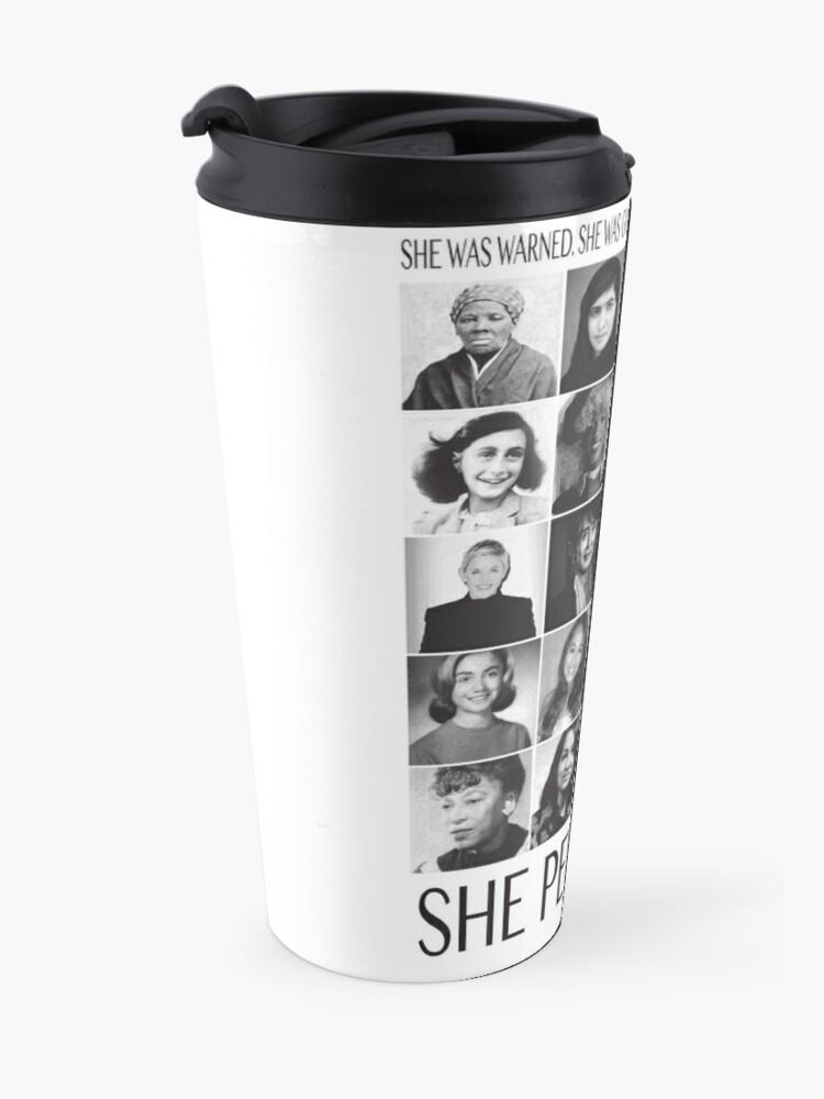 Alternate view of Nevertheless, She Persisted Travel Mug