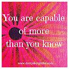 You are capable of more than you know positivity quote by Ruby Coupe