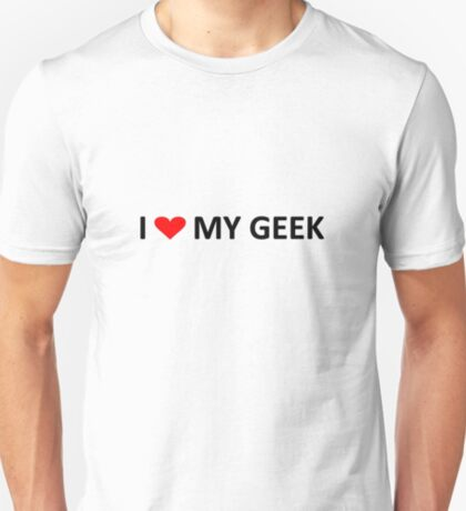 I love my geek - light tees T-Shirt