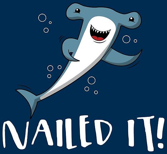 Nailed It Hammerhead Shark Pun - Funny Shark Quotes Gift