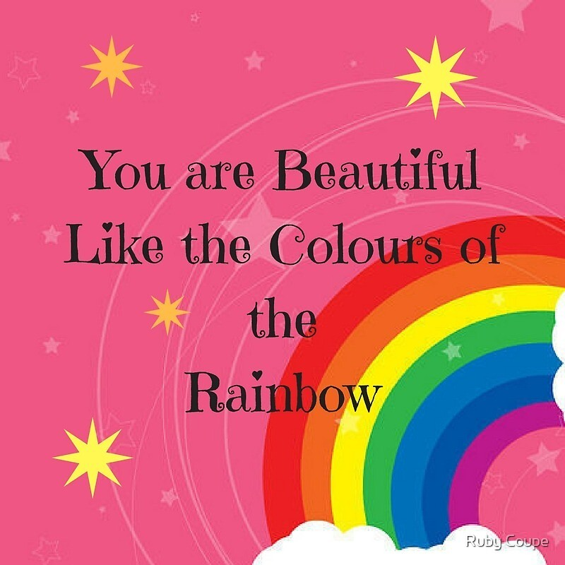 You are beautiful, rainbow quote by Ruby Coupe