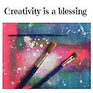 Creativity is a blessing quote, paintbrushes, artist by Ruby Coupe