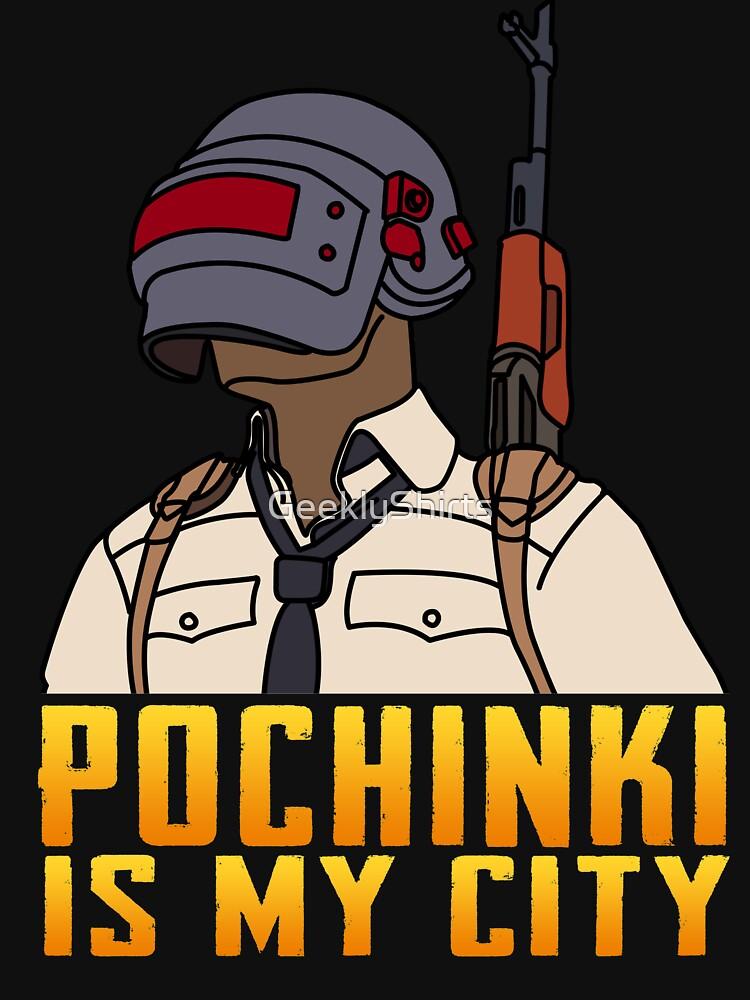 POCHINKI IS MY CITY by GeeklyShirts