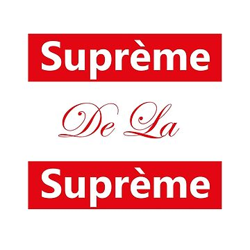 Supreme De La Supmreme by effortless94