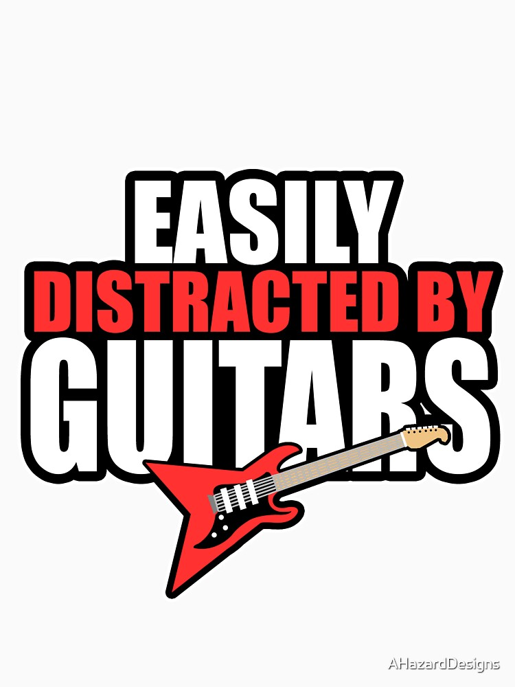 Easily distracted by Guitars by AHazardDesigns