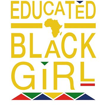 Educated Black Girl by CartezAugustus