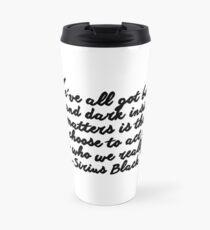 Sirius Black quote Travel Mug