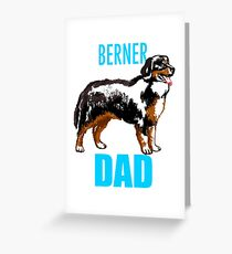 Berner Dad Dog Greeting Card