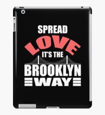 Spread Love, It's the Brooklyn Way - Lettered NY iPad Case/Skin