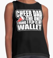 CHEER DAD - The Only Thing I Flip Is My Wallet Funny Contrast Tank