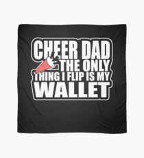 CHEER DAD - The Only Thing I Flip Is My Wallet Funny Scarf