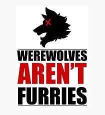 Werewolves AREN'T Furries Photographic Print