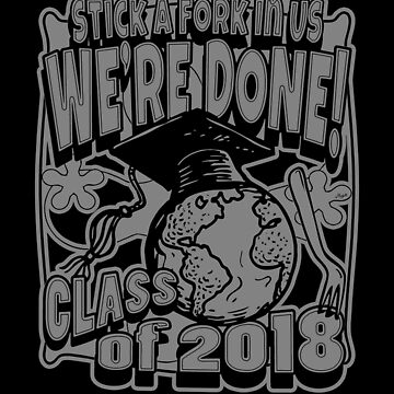We Are Done Graduating Class of 2018  by MudgeStudios