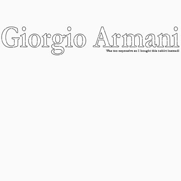 Giorgio Armani was too expensive so I bought this t-shirt instead! by kissuquick