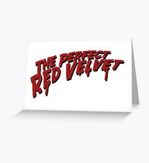 The Perfect Red Velvet Greeting Card