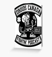 Droids Canada Fighting Podcast Greeting Card