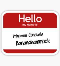 princess consuela bananahammock Sticker