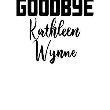Goodbye Kathleen Wynne Ontario Liberal Party by JustLogIt