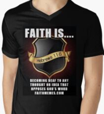Faith Is becoming deaf to any thought or idea that opposes God's Word Men's V-Neck T-Shirt
