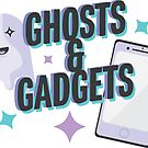 Ghosts & Gadgets by mcmorelli