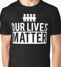 Our Lives Matter (Black & White) Graphic T-Shirt