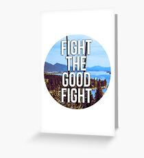 Fight the Good Fight Greeting Card