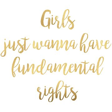 Girls just wanna have fundamental rights | Gold by koovox