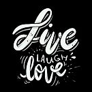 Live Laugh Love by Miruna Illustration