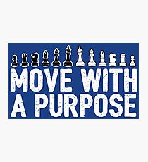 Move With A Purpose - Cool Chess Club Gift Fotodruck