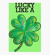 Lucky Like a Shamrock Photographic Print