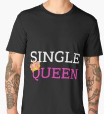 Single Queen - Gift for your single friend ,  Love  Cupid Womens T-Shirt Men's Premium T-Shirt