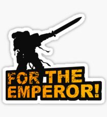 FOR THE EMPEROR! Sticker