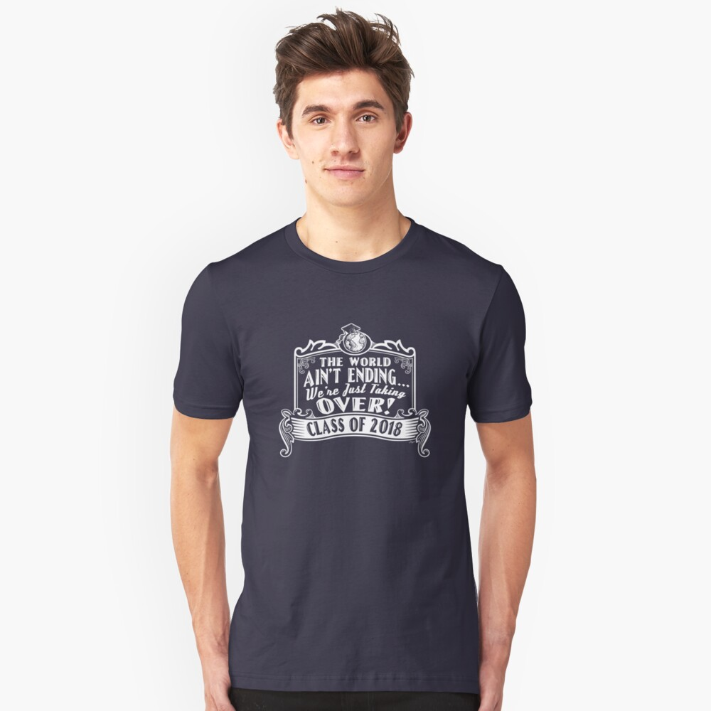 Just Taking Over Class of 2018 Unisex T-Shirt Front